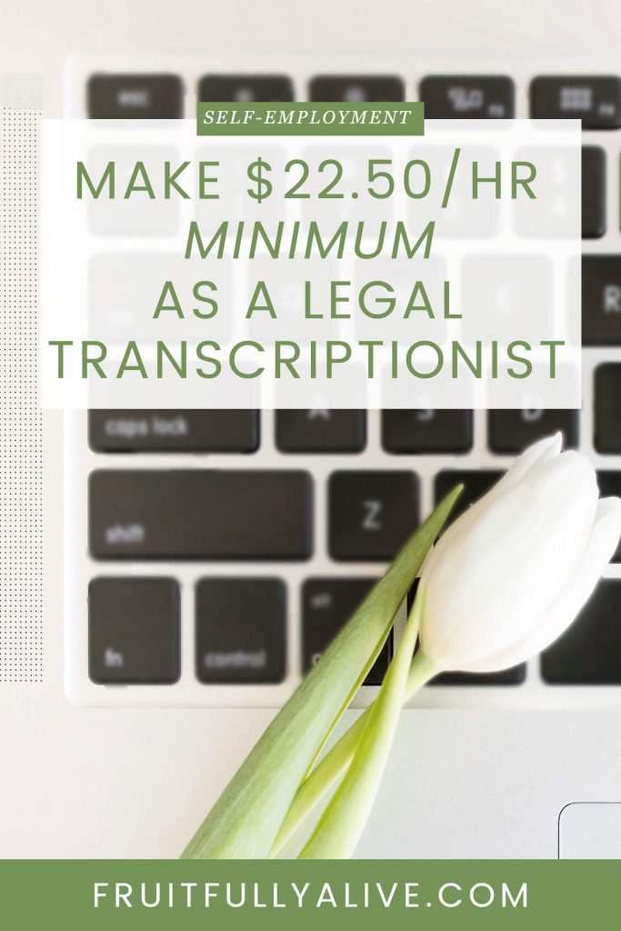 How You Can Make $22.50/Hour Minimum as a Legal Transcriptionist ...