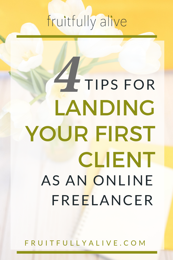 4 Tips for Landing Your First Client as an Online Freelancer