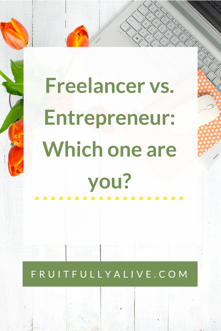 Freelancer vs. Entrepreneur: Which one are you? - Fruitfully Alive