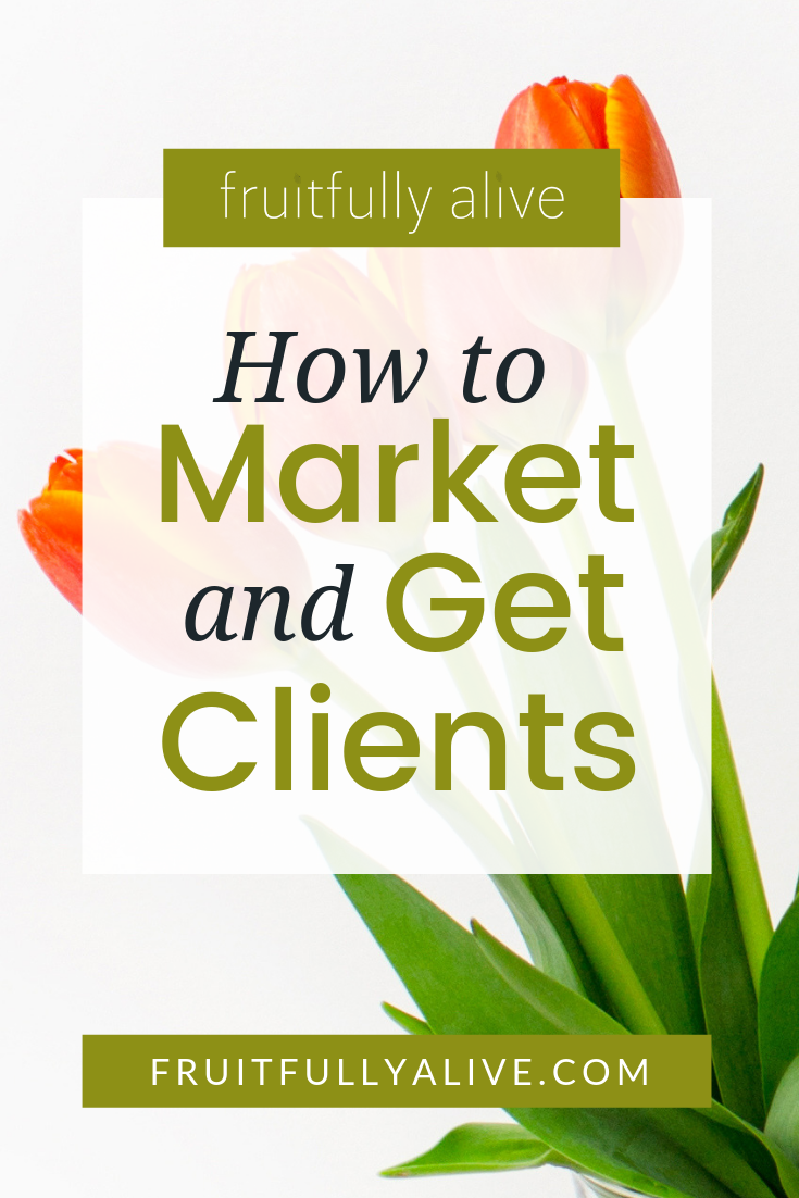 How to Market and Get Clients
