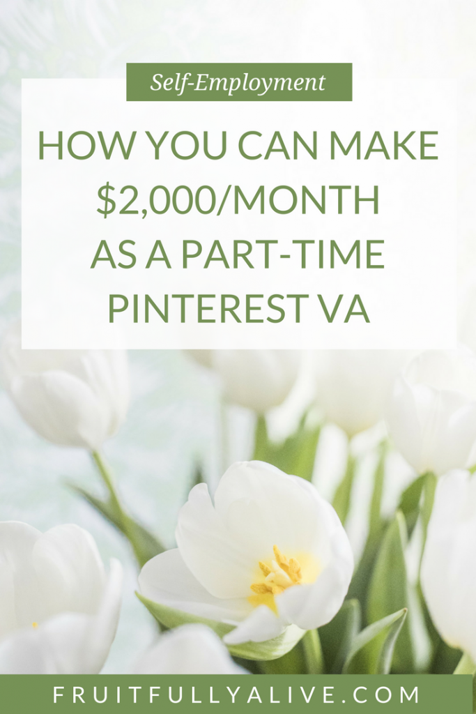 How to Make $2,000/ Month As A Part- Time Pinterest VA