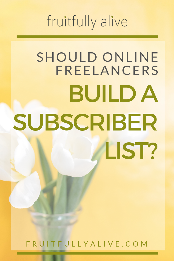 Should Online Freelancers Build a Subscriber List?