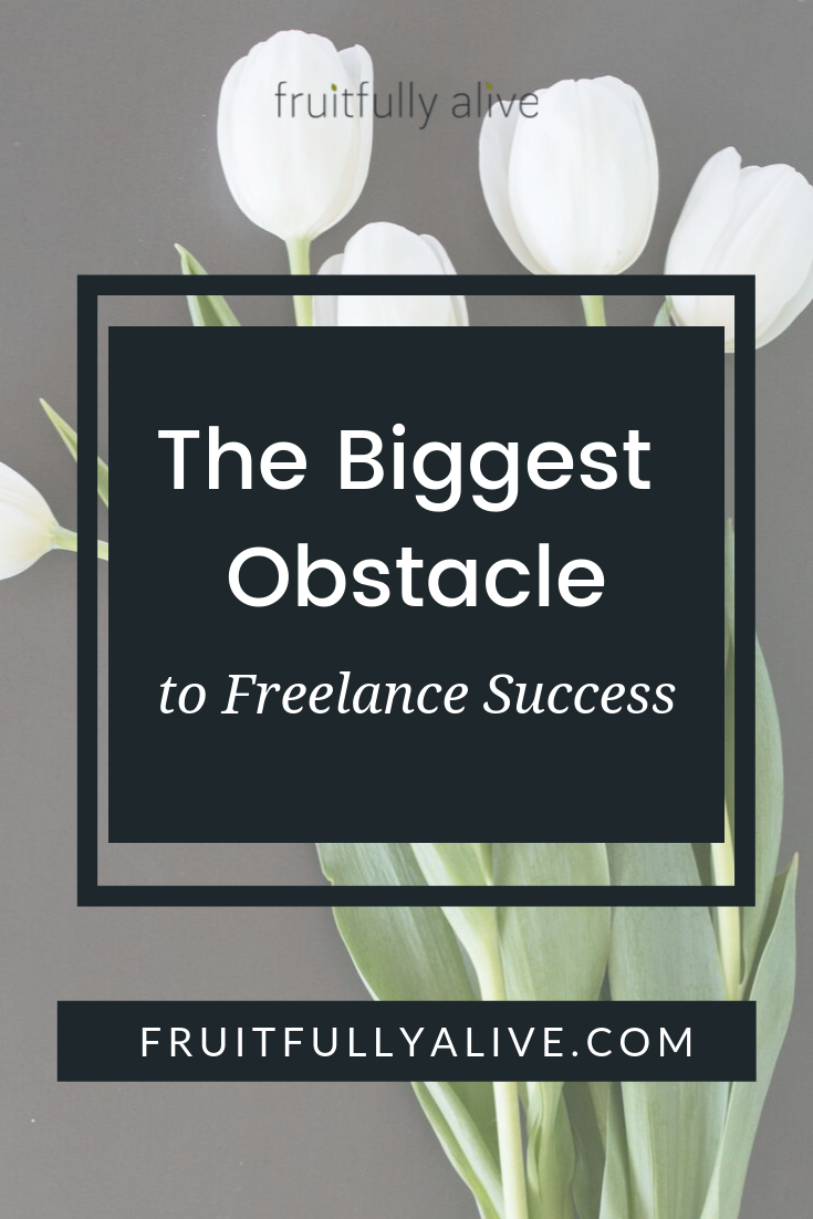 The Biggest Obstacle to Freelance Success