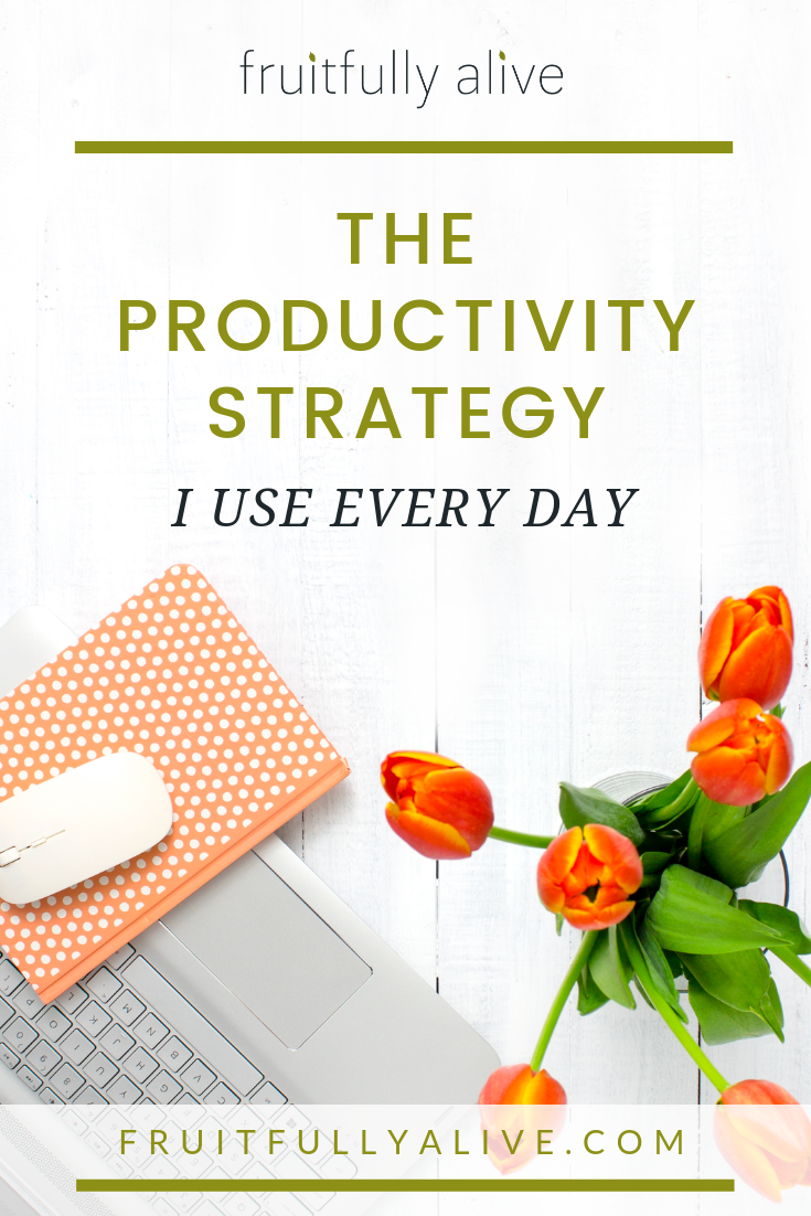 The Productivity Strategy I Use Every Day